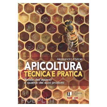 Libro Apicoltura Tecnica e Pratica - Pistoia - L'Informatore Agr