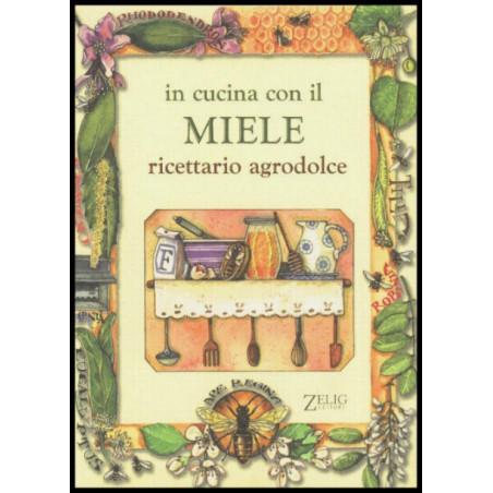 Libro In cucina con il Miele. Ricettario agrodolce